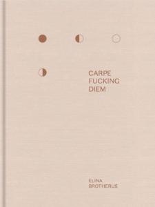 "(c) Elina Brotherus ""Carpe Fucking Diem"" | Kehrer Verlag"